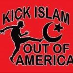 Kick Islam out of America