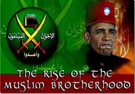 Obama, the Rise of the Muslim brotherhood.