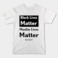 T Shirt black & Muslim lives matter.